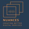 Nuances - Creating Better Digital Services