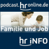 hr-info Familie und Job Podcast Download