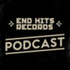 End Hits Records Podcast