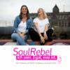 Soul Rebel Podcast - Ich sein. Egal, was ist.