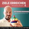Ziele erreichen Podcast - mit Christian Bachmann   Wirtschaft   Unternehmer  Erfolg   Mindset