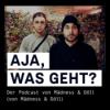 Aja, was geht? Der Podcast von Mädness & Döll (von Mädness & Döll)