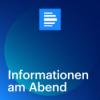 Informationen am Abend - komplette Sendung - Deutschlandfunk