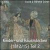 Kinder- und Hausmärchen (1812/15) Teil 2 by  Jacob & Wilhelm Grimm (1785 - 1863) Podcast Download