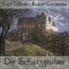 Schatzgräber, Die by Salice-Contessa, Karl Wilhelm Podcast Download