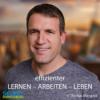 Effizienter Lernen - Arbeiten - Leben | Thomas Mangold | Der Podcast zum effizienten und maßgeschneidertem Selbst-Management Download