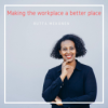 Making the workplace a better place