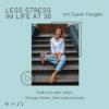 Less Stress im Life at 30