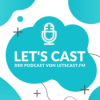 Let's Cast - Der Podcast über das Podcasten