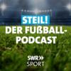 Steil! – der SWR Sport Fußball Podcast