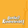 Berlin? Kinderleicht!