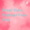 Brawl Stars Podcast Fonn Fritz