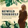 Rewild Yourself - Dein Podcast zur Verbindung mit der - eigenen - Natur