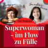 Superwoman - im Flow zu Fülle