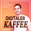 Michael Freudenberg PODCAST - Digitaler Kaffee