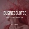 """""""Businesslotse""""der Friseur-Podcast - Steigere Dein Einkommen... Verringere Deinen Zeitaufwand... bekomme großen Erfolg. Die Show mit Liane!"""