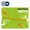 Deutsche im Alltag – Alltagsdeutsch | Audios | DW Deutsch lernen