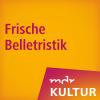 MDR KULTUR empfiehlt: Frische Belletristik Podcast Download
