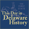 This Day in Delaware History (TDIDH) - Audio Podcast Download