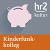 hr2 Kinderfunkkolleg: Geld Podcast Download