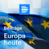 Europa heute - Deutschlandfunk Podcast Download