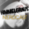 Himmelgraus Nerdcast Podcast Download
