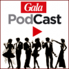 Gala Podcast Download