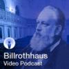 Billrothhaus Video Podcast