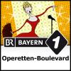 Operetten-Boulevard - Bayern 1 Podcast Download