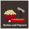 Podcasts – Nachos und Popcorn