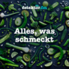 Alles, was schmeckt – detektor.fm Podcast Download