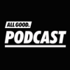 ALL GOOD PODCAST Download