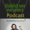 GLÜCKLICH SEIN MAL ANDERS - ES GIBT IMMER EINEN (R) - AUSWEG Podcast Download