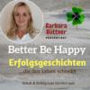 """""""Better Be Happy - endlich raus aus dem Tief"""" - der Podcast von und mit Barbara Büttner für alle, die nicht länger durchhängen wollen! Download"""
