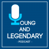 Young & Legendary Podcast Download