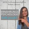 Ernährungspsychologie leicht gemacht | Das eigene Essverhalten verstehen & eine gesunde Beziehung zum Essen aufbauen