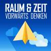Raum & Zeit - Vorwärts denken! Podcast Download