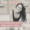 THE working YOGI - Dein Podcast für Achtsamkeit und Glück im Alltag Download