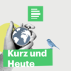 Kurz und Heute - Deutschlandfunk Nova