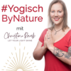 Yogisch By Nature - Yoga als ganzheitlicher Lifestyle by Christine Raab - ehemals Soulbeauty Podcast Download