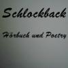 Schlockback Hörbuch und Poetry Podcast Download