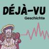 Déjà-vu Geschichte Podcast Download