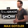 Die Flowgrade Show mit Max Gotzler Podcast Download