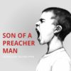 SON OF A PREACHER MAN Podcast Download