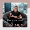 Feminess   wahrhaftig . erfolgreich . leben Podcast Download
