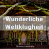 Wunderliche Weltklugheit Podcast Download