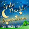 Gute Nacht, Sonnenschein. Der Märchen Podcast. Download