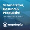 Ergotopia: Schmerzfrei, Gesund & Produktiv!