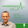 GESUNDHEITSIMPULSE - Gesundheitstipps und Interviews mit Experten | Gesundheit, Entspannung, Stressmanagement, Medizin, Ernährung, Fitness