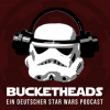 "Bucketheads - ein deutscher Star Wars Podcast (früher ""Star Wars Freunde"") Download"